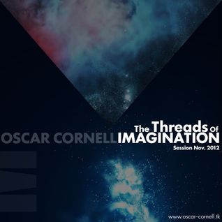 Oscar Cornell - The Threads Of Imagination Session Nov. 2012.mp3