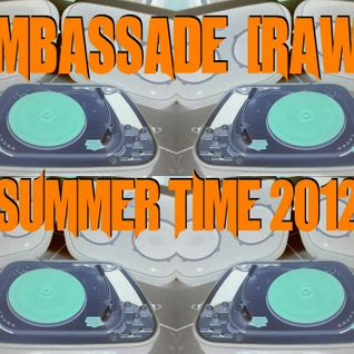 Ambassade [Raw] - Mix @ Summer Time 2012