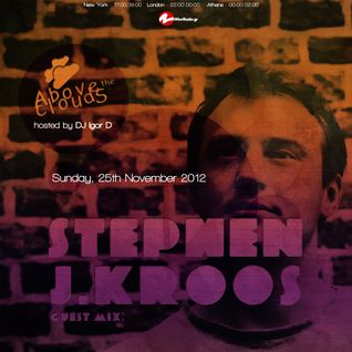Above The Clouds with DJ Igor D. (episode 19) / Guest mix by Stephen J. Kroos