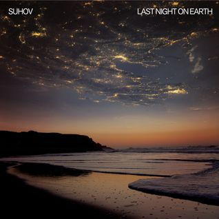 Suhov - Last Night on Earth