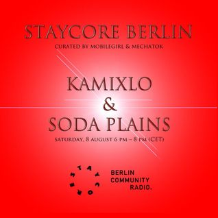 STAYCORE #1 with KAMIXLO, SODA PLAINS & MECHATOK