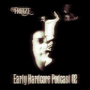 Early Hardcore Podcast 02 - Mixed By DJ Freeze