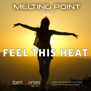 Albert Montes - Feel This Heat (The Mix Series 2016)
