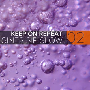Keep On Repeat-Sip Slow II