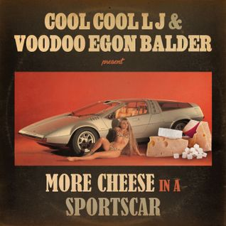 COOL COOL LJ  & VOODOO EGON BALDER - More Cheese In A Sportscar