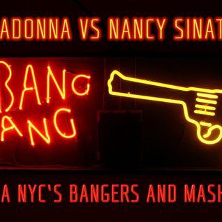 Madonna vs Nancy Sinatra-Gang Bang (DejaNYC's Bangers and Mash Mix)