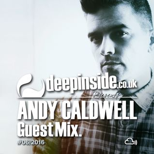 DEEPINSIDE presents ANDY CALDWELL (Exclusive Guest Mix)