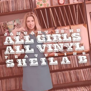 Sheila B - All Girls All Vinyl - Dust & Grooves Residency @ Donna