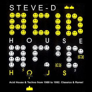 Steve-D - Acid House & Techno from 1988 to 1992. Classics & Rares!.