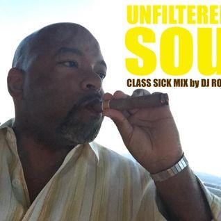 UNFILTERED SOUL (CLASS SICK MIX) by DJ ROB ALAHN