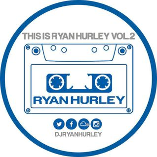 This Is Ryan Hurley Vol.2!