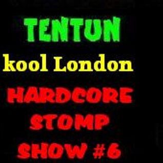 TENTUN-KOOL LONDON (24-11-16) HARDCORE STOMP SHOW #6
