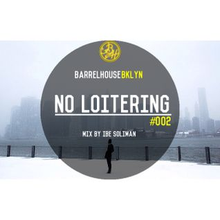 """No Loitering"" Mixes (Ibe Mix)"