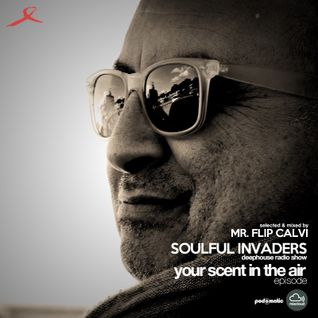 Soulful Invaders | your scent in the air episode | Flip Calvi