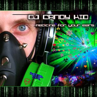DJ Candy Kid  - Medicine For Your Ears