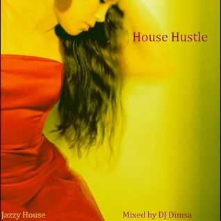 House Hustle - Jazzy House Mix (2013)