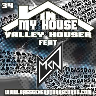 In My House 34 Feat. MKN Hosted By Valley Houser