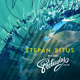 Stepan Bitus - Mix for Preliudai (March'15)