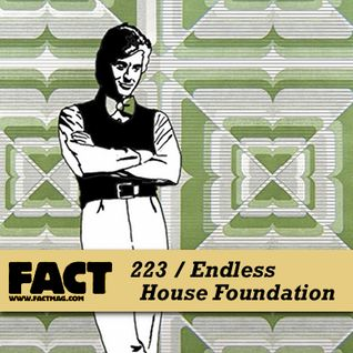 FACT Mix 223: Endless House Foundation