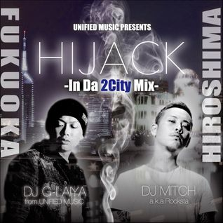 HIJACK-In Da 2City Mix-Mixed by DJ Mitch a.k.a.Rocksta & DJ G-Laiya