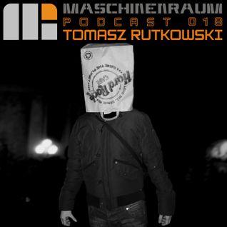 Maschinenraum Podcast 018 - Tomasz Rutkowski