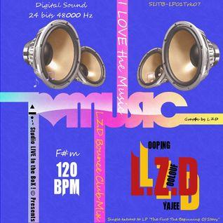L.Z.D (Looping Zoolouf Deejay) - I love Music (L.Z.D Bounce Club Mix)