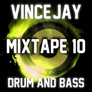 Vince-Jay Mixtape #10 Drum & Bass 1