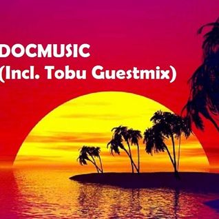 DOCMUSIC ELECTRO HOUSE SESSION 010 (Incl. Tobu Guestmix) February 2015
