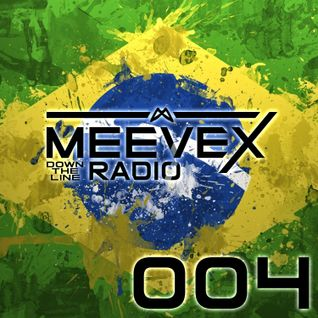 Meevex's Down The Line Radio: 004: 'Summer In Brazil Edition'
