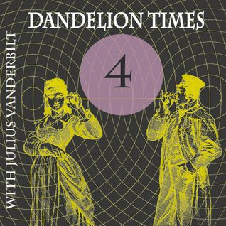 Dandelion Times - Take 4