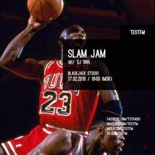 Slam Jam #7 w/ DJ 1985 - 17/02/2016