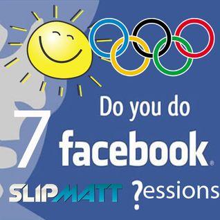 Slipmatt - The Facebook Sessions Vol 7 07-08-2012