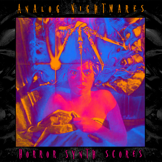 Analog Nightmares - Remastered Horror Synth Soundtracks (1970 - 2015)