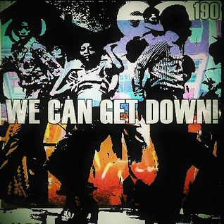 WE CAN GET DOWN!