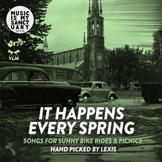 IT HAPPENS EVERY SPRING - Mixed & Selected by Lexis