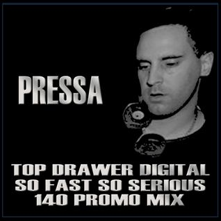 Pressa -Top Drawer Digital - So Fast So Serious -140 Jungle Promo Mix