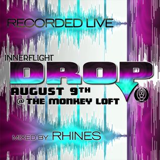 Recorded LIVE @ Innerflight Music 'DROP' _ Monkey Loft | Seattle : 08.09.14 - mixed by Rhines