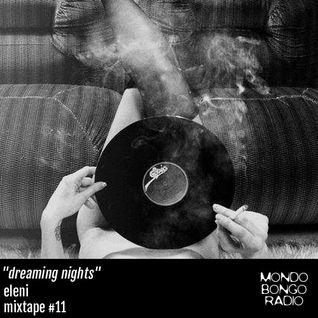 "173. Eleni Mixtape #11 ""Dreaming Nights"""