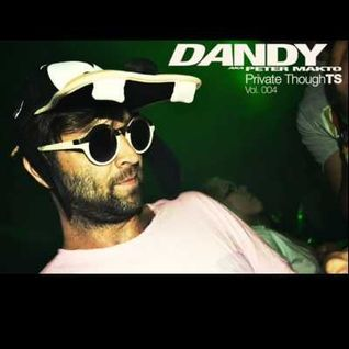 Dandy - Private Thoughts vol004 2012.07.26.