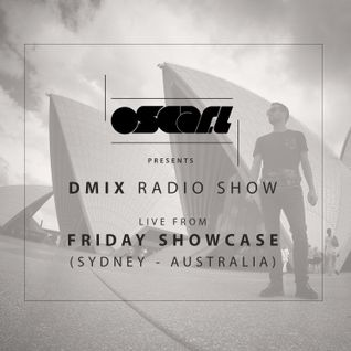 Oscar L Presents - DMix Radioshow Apr 2016 - Live at Friday Showcase, Sydney - Australia