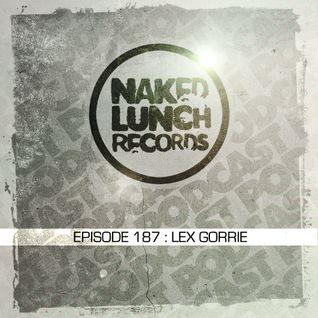 Naked Lunch PODCAST #187 - LEX GORRIE