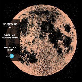 NoiseTape #52 - Dop - Stellar Wandering