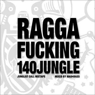 Junglist Call Mixtape 14 - mAd4BaSs - Ragga Fucking 140Jungle (2013-03-29)