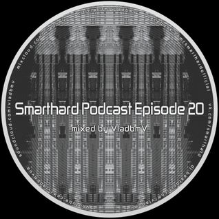 Smarthard Podcast Episode 20 by VladbmV
