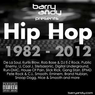 Classic Hip Hop Part 1 - 1982 to 2012