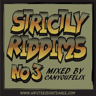 Strictly Riddims No 3 Mixed by CanYouFelix