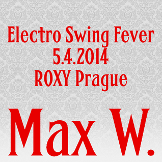 Electro Swing Fever @ Roxy Prague (5.4.2014)