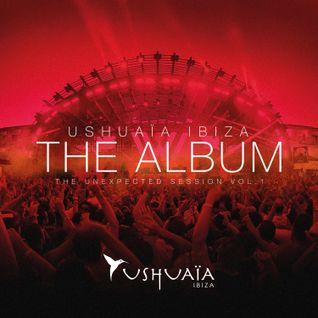 Ushuaia Ibiza the Album – The Unexpected Session Vol. 1 – CD1 'The Club'