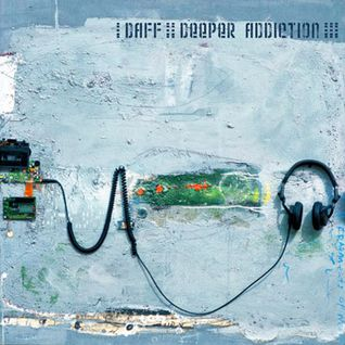 Daff - Deeper Addiction 2007
