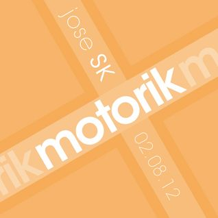 jose SK - Motorik 7 (02.08.12)